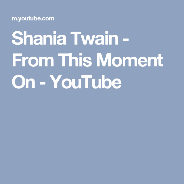 Shania Twain From This Moment On You