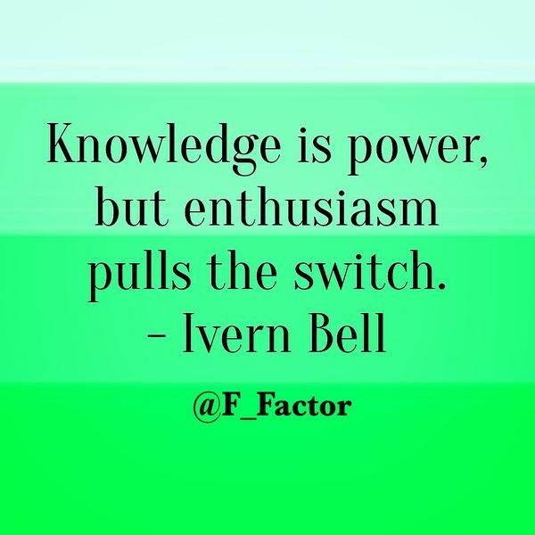 """""""Knowledge is power, but enthusiasm pulls the switch."""" -Ivern Bell #motivationmonday #qotd #wisewords #quotes #enthusiasm #power"""