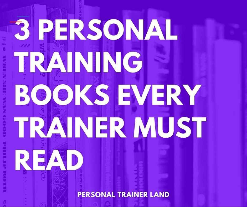 3 Personal Training Books Every Trainer Must Read