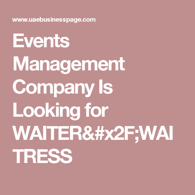 Events Management Company Is Looking for WAITER/WAITRESS