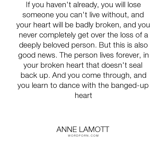 Popular Love Life Inspirational Quotes Inspirational Quotes Losing Someone Anne Lamott