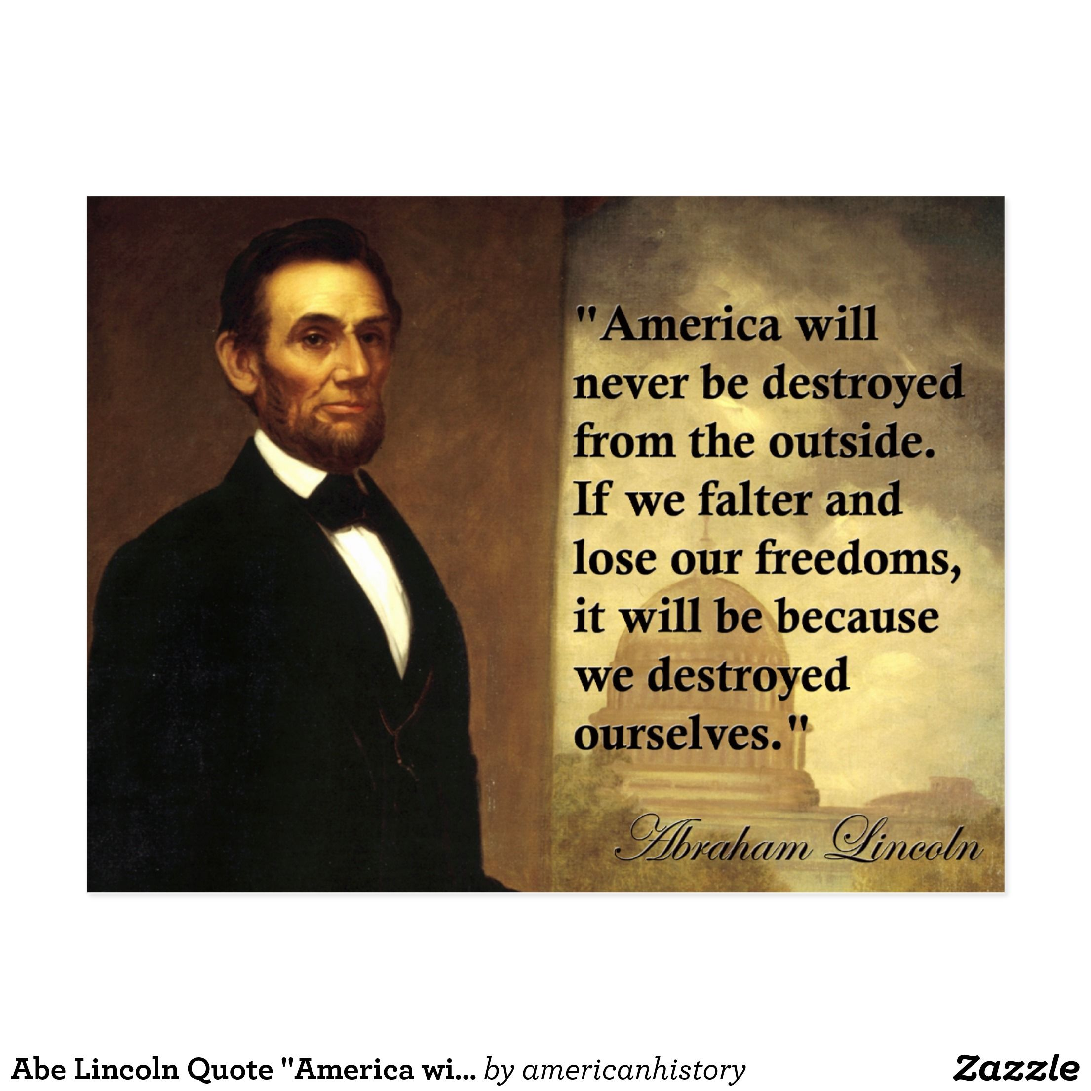"""Abe Lincoln Quote """"America will never be..."""" Postcard"""