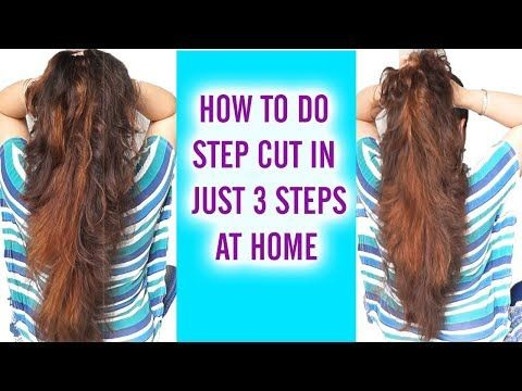 How To Do Step Cut In Just 3 Steps Youtube Haircut Secret In 2019