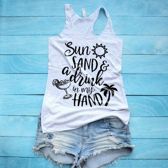 Sun Sand and a Drink in My Hand Shirt, Summer Tank Top, Beach Vacation Shirt, Cruise Shirt, Hawaii B #beachvacationclothes