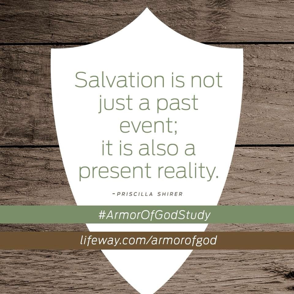 Salvation is not just a past event; it is also a present reality.  #ArmorofGodStudy bit.ly/AOGLaunch