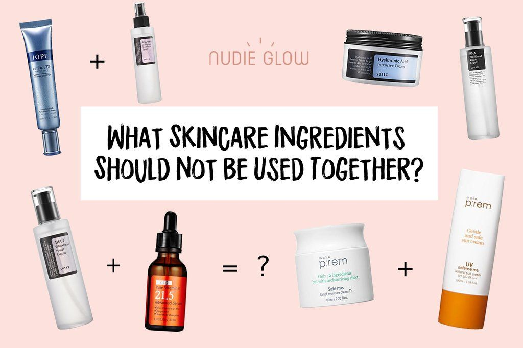 What Skincare Ingredients Should Not Be Used Together Skincare Ingredients Skin Care Glowing Skincare