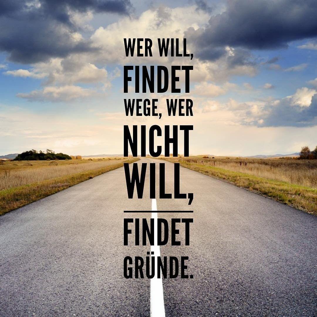 Wer will findet Wege, wer nicht will, findet Gründe