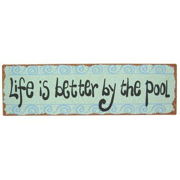 Package include 1 x sheet metal sign thanks happy shopping. Life Is Better By The Pool Metal Sign Hobby Lobby 250936 Pool Signs Pool Pool Life