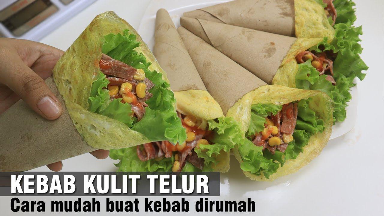 Cara Mudah Buat Kebab Kulit Telur Di Rumah Simple Banget Ya Youtube Kebab Resep Masakan Malaysia Makanan