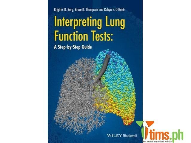 Find the best and affordable brand new and second hand Books and Publications for sale at tims.ph - Interpreting Lung Function Tests: A Step-by Step Guide by Bruce Thompson, Brigitte Borg and Robyn O'Hehir Lung function ..., Marikina - Metro Manila - Philippines