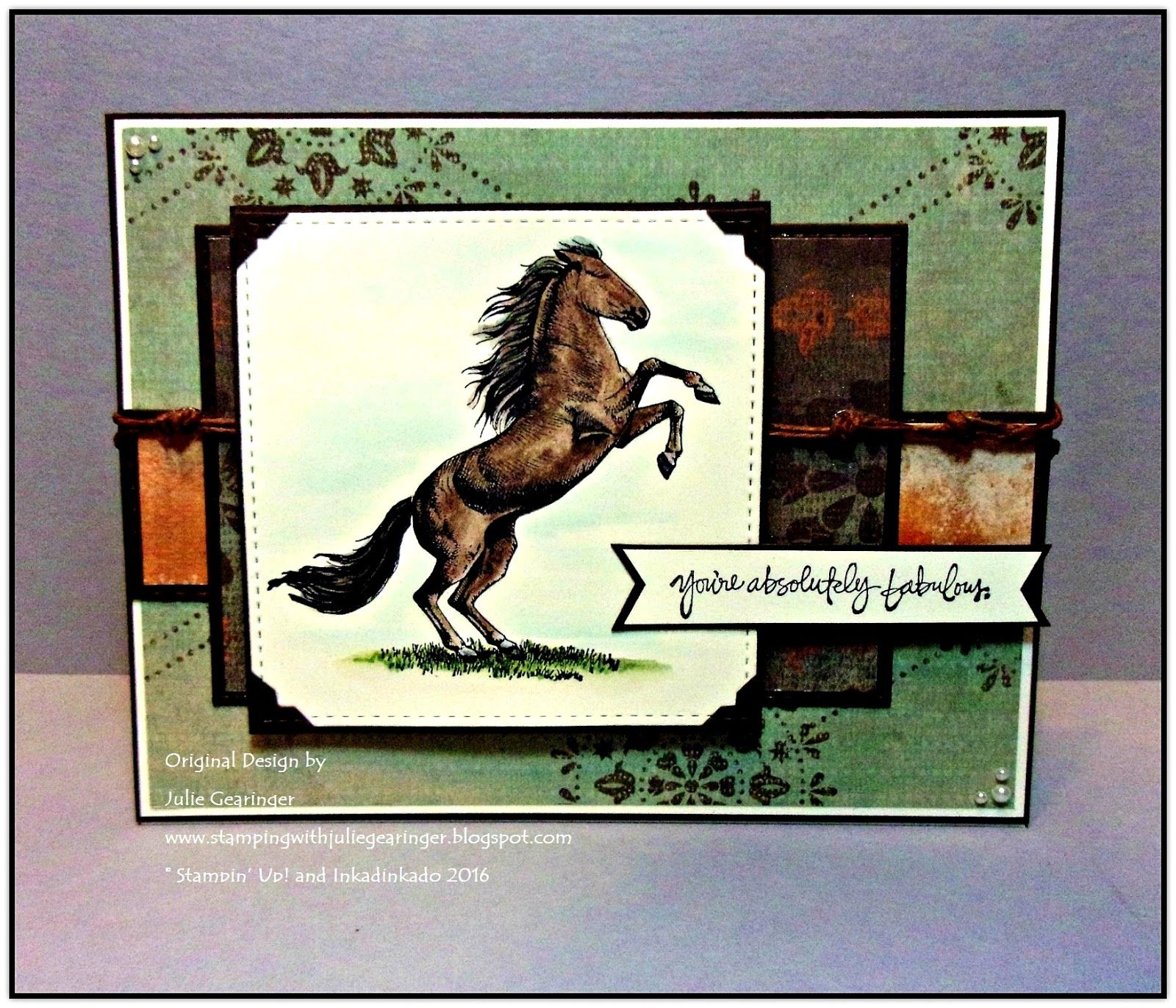 """Stamping with Julie Gearinger: Stampin' Up! retired """"Absolutely Fabulous"""" stamp set, Inkadinkado """"Horses"""" and retired SU! """"Outlaw"""" DSP.  #juliegearinger, #horses, #cardmaking, #handmadecards, #stampinup, #encouragement, #mixedmedia, #jugs368, #sc618, #wt608, #inkadinkado"""