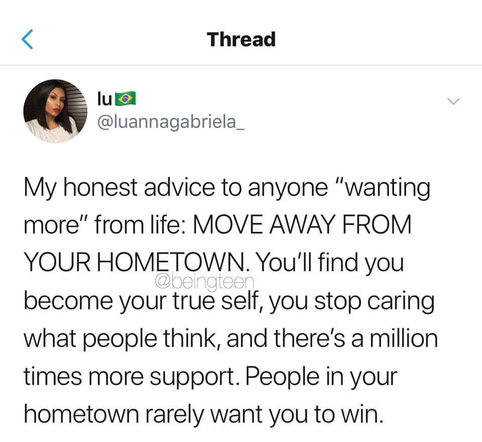 Move Away From Your Home Town Moving Away Quotes Hometown Quotes Words Quotes