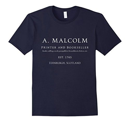 A. Malcolm, Printer and Bookseller T Shirt for Fans of Outlander. - James Alexander Malcolm Mackenzie Fraser - Jamie Fraser T Shirt .. https://www.amazon.com/dp/B01LPA10TI/ref=cm_sw_r_pi_dp_x_tGabyb2MHR8YE