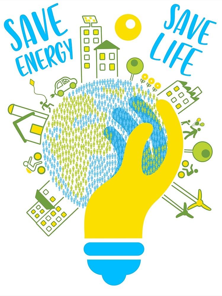 Save Energy Save Life Energy Energy Efficiency Save Money Energy Conservation Green En Energy Conservation Poster Save Energy Poster Energy Conservation