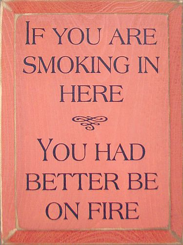 13d2c61b3 NO SMOKING! | Posters | Funny quotes, Funny, Signs