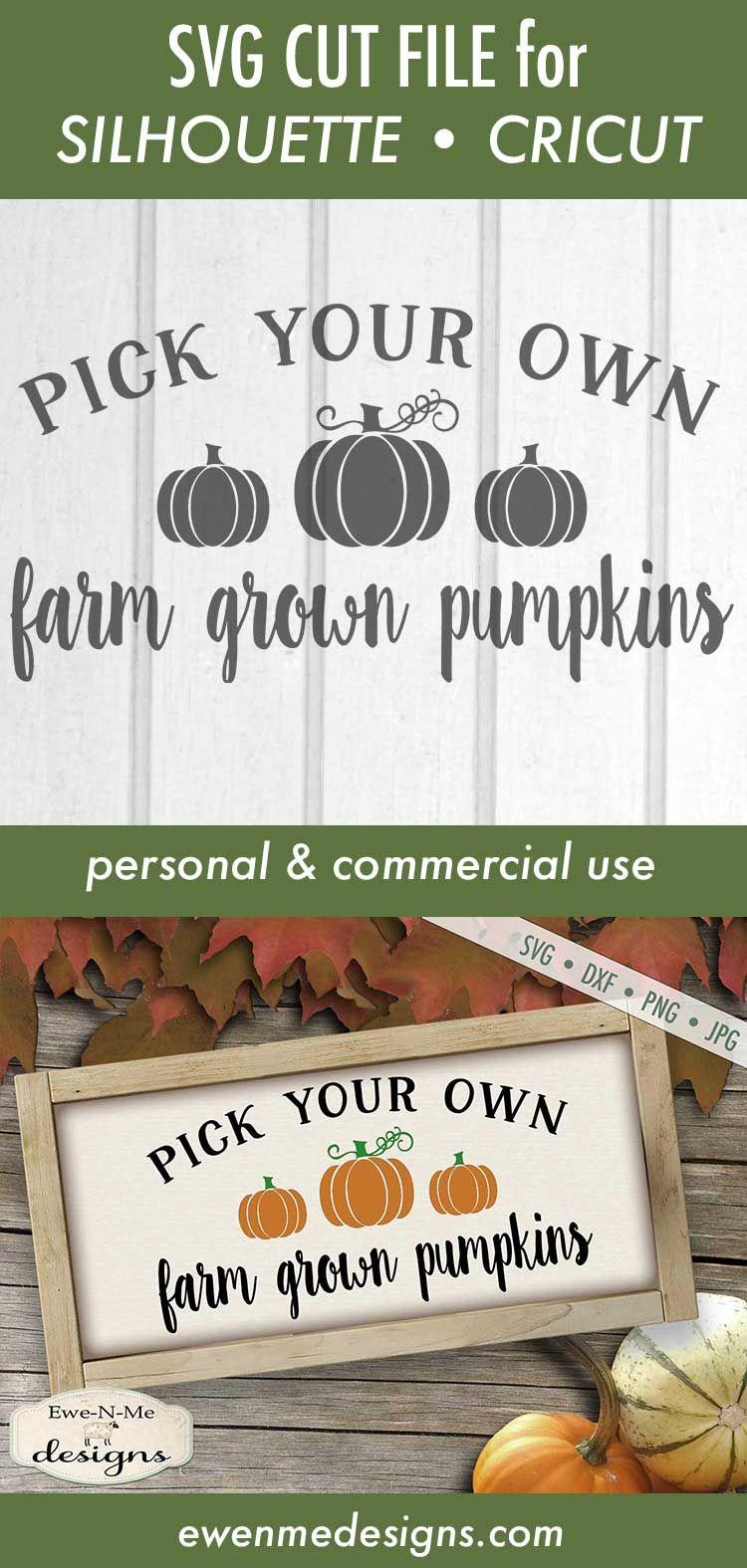 Pick Your Own Farm Grown Pumpkins Svg Dxf Files Pumpkin Farm Cricut Svg Files For Cricut