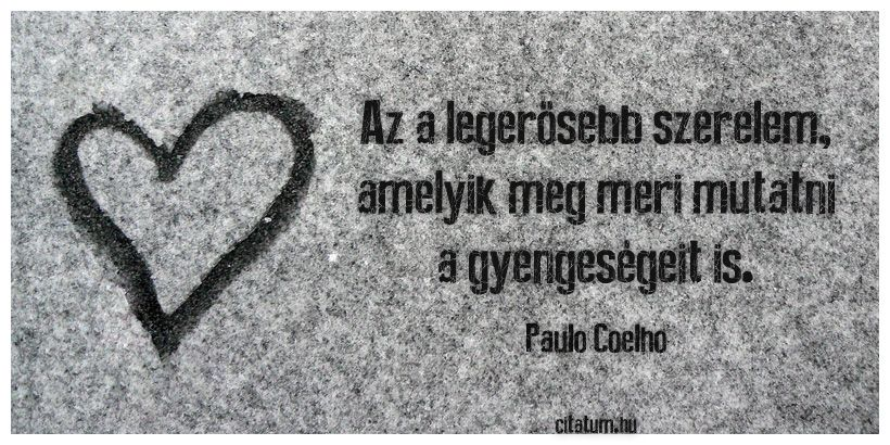 paulo coelho szerelmes idézetek Paulo Coelho idézet | Life quotes, Quotes, Feelings