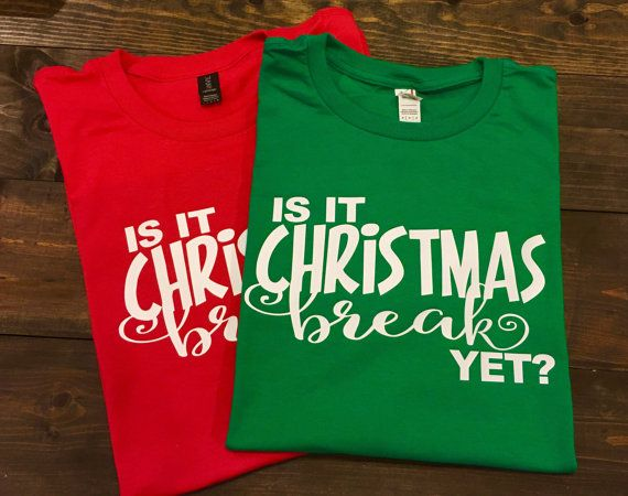7e218c661a01 Is It Christmas Break Yet Teacher T-Shirt Funny by MissyLuLus ...