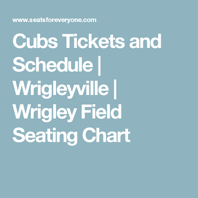 Cubs Tickets And Schedule Wrigleyville Wrigley Field Seating