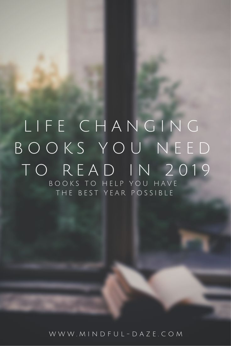Life Changing Books You Need To Read In 2019 | Books To Help You Have The Best Year Possible