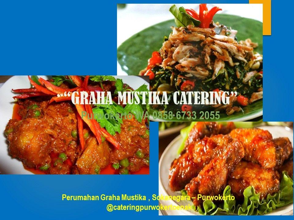 Graha Mustika Catering Purwokerto Memberikan Harga Cetering Yang Sangat Murah Dan Sangat Terjangkau Paket Katering Kami Termasuk Makanan Makan Siang Catering
