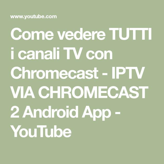Come vedere TUTTI i canali TV con Chromecast - IPTV VIA