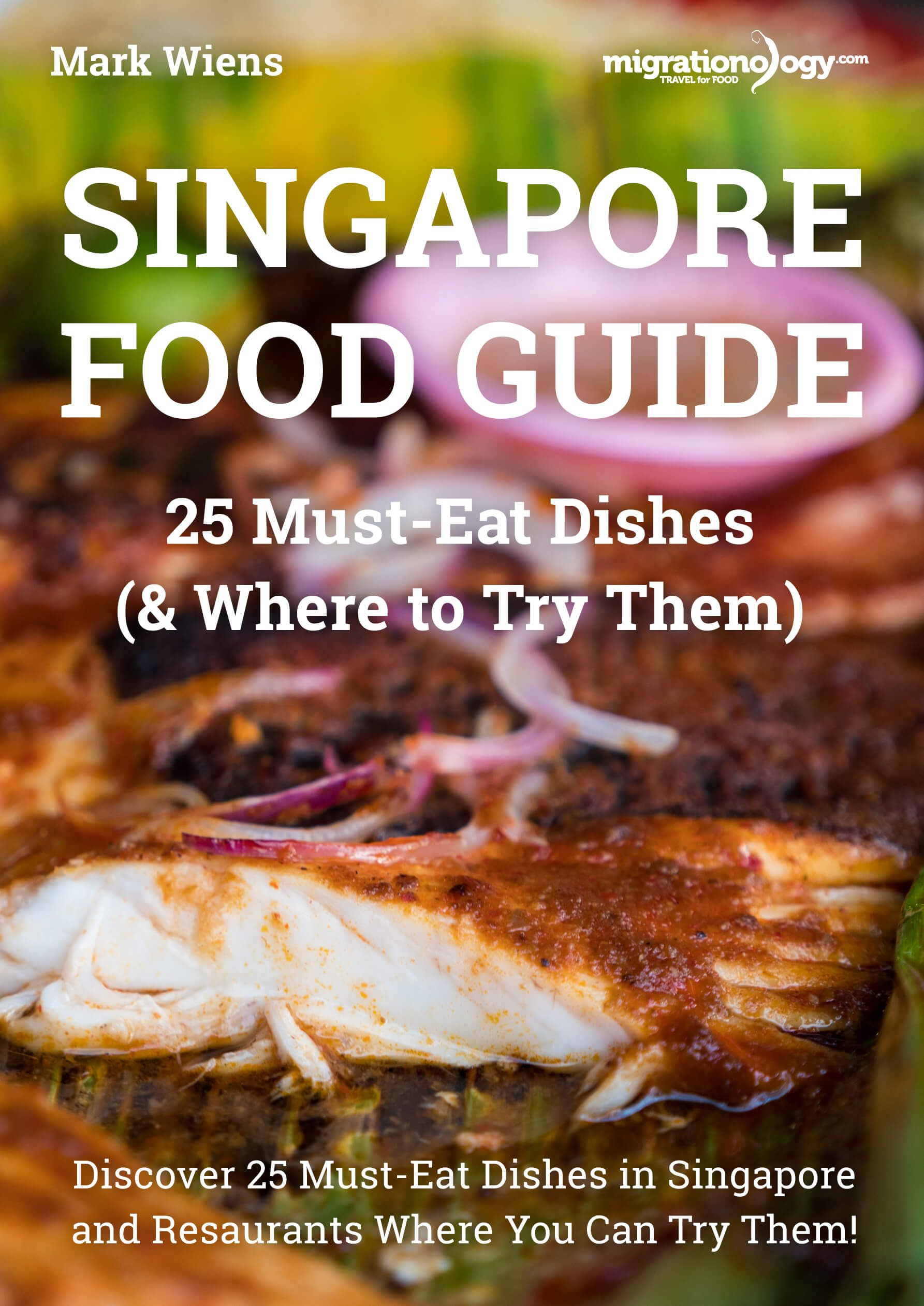 Singapore Food Guide 25 Must Eat Dishes Where To Try Them Essen Reise Feinschmecker Reise Lebensmittel Essen