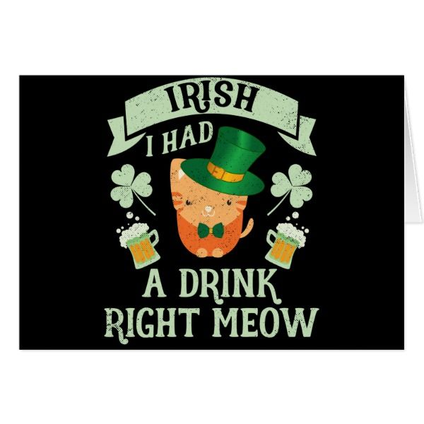 Irish I Had a Drink Right Meow St Pattys Card #cards #christmascard #holiday
