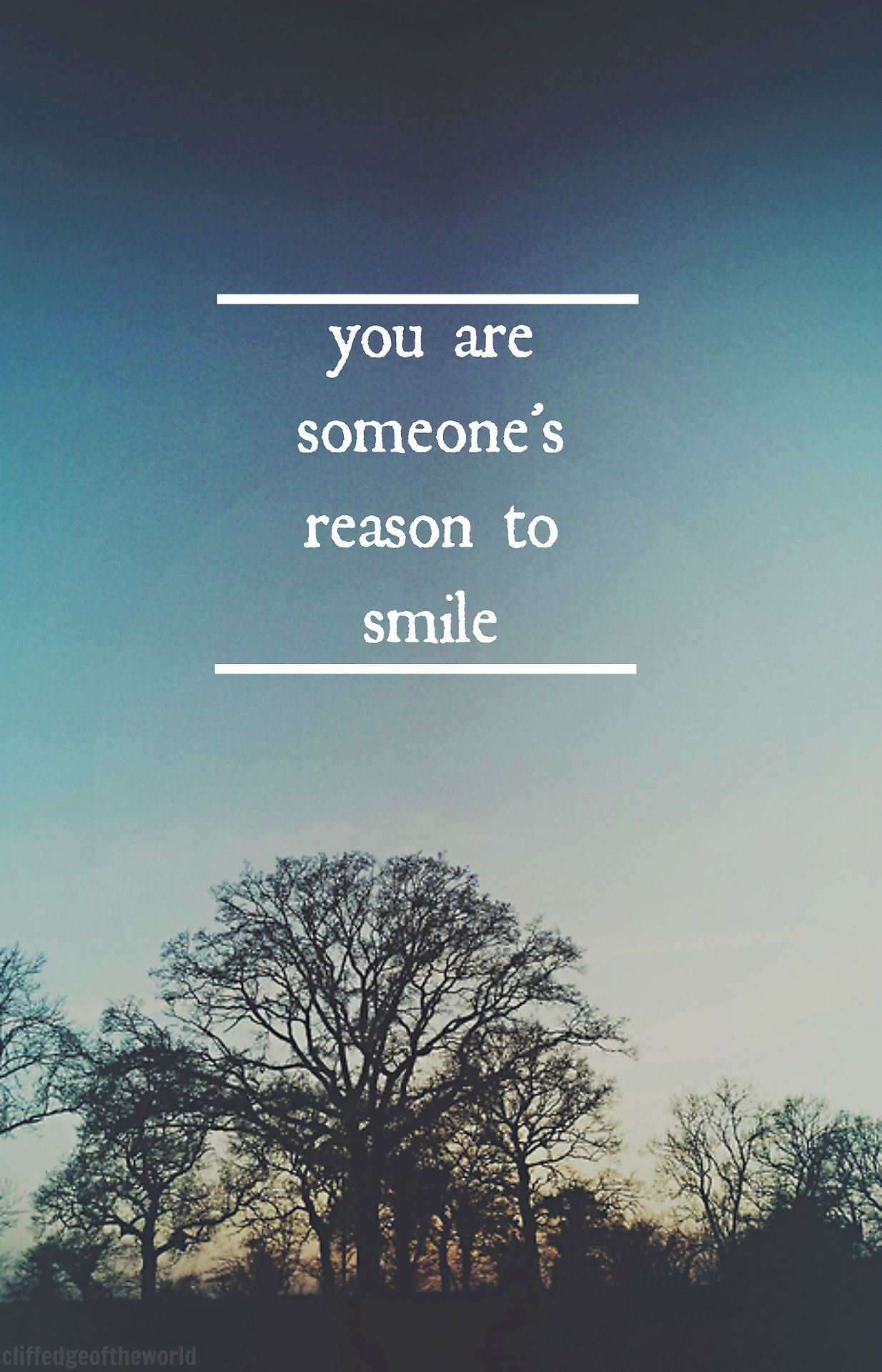 You are someone's reason to smile :)
