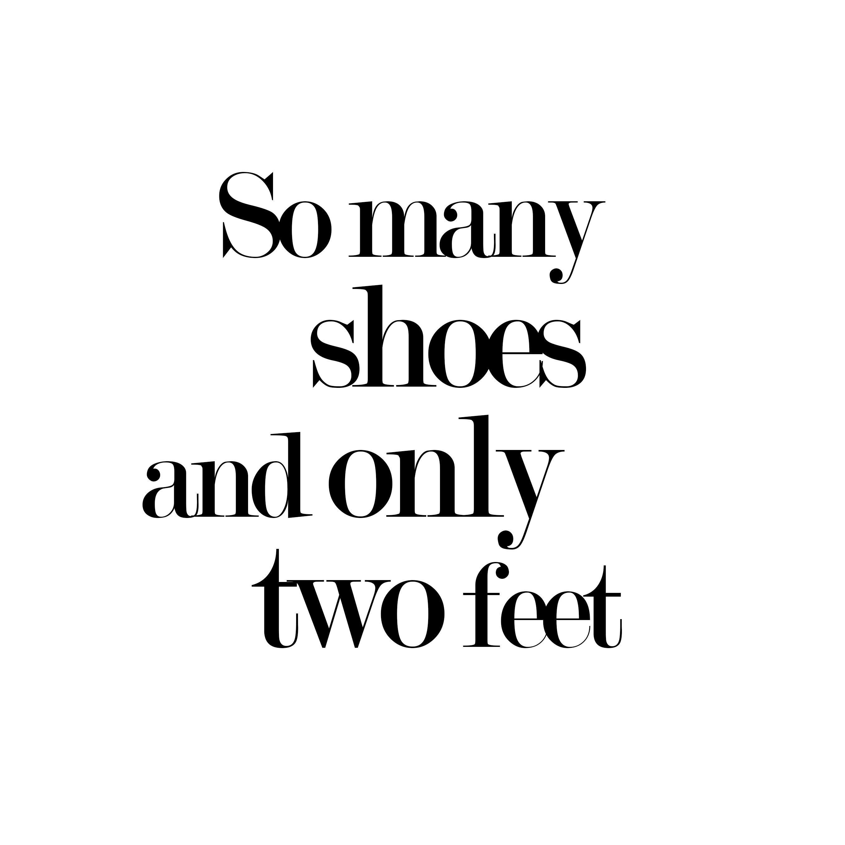 200 Shoe Quotes For Shoe Lovers Ideas In 2020 Quotes Shoes Quotes Fashion Quotes