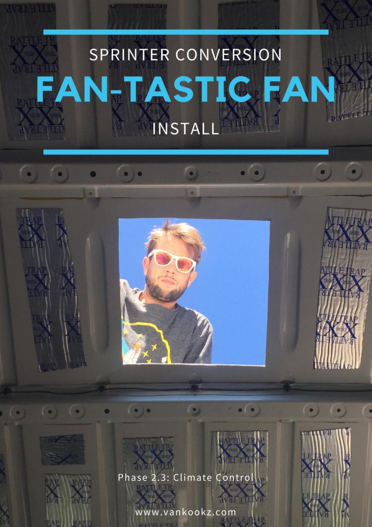 23 DIY Fan Tastic Install For An Sprinter Van