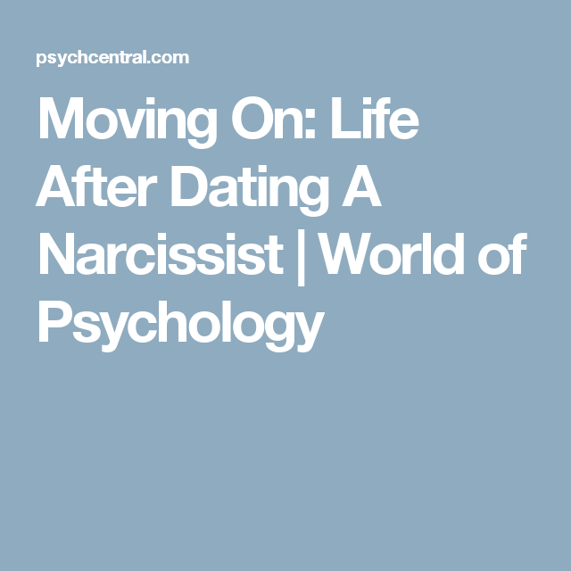 Moving On Life After Dating A Narcissist