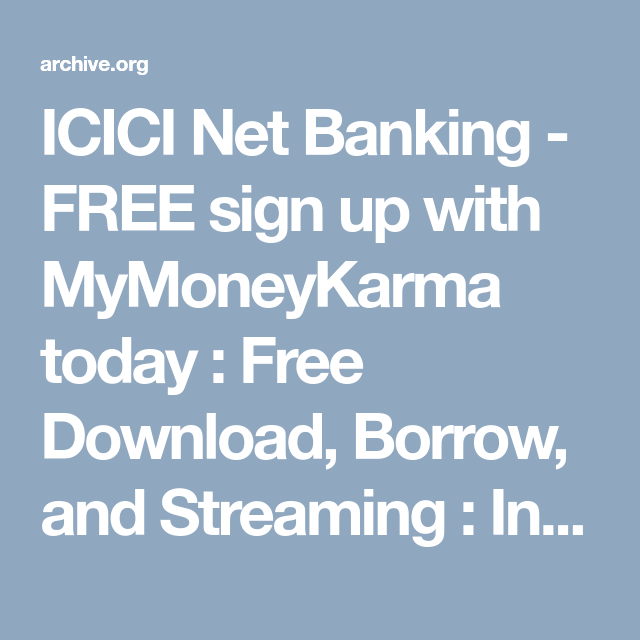 Icici Net Banking Free Sign Up With Mymoneykarma Today Free Download Borrow And Streaming Free Sign The Borrowers Free