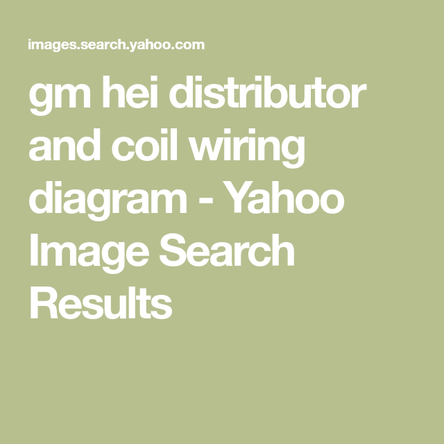 Gm Hei Distributor And Coil Wiring Diagram Yahoo Image Search Results Coil Wire Image Search