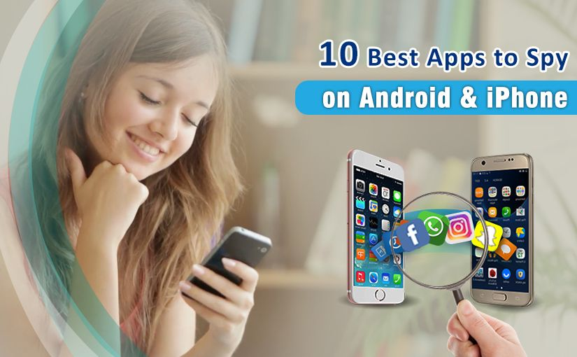 10 Best Apps to Spy on Android & iPhone (No Jailbreak & No