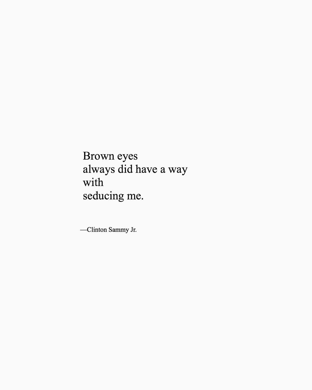Brown Eyes Eyes Quotes Love Brown Eye Quotes Realest Quotes