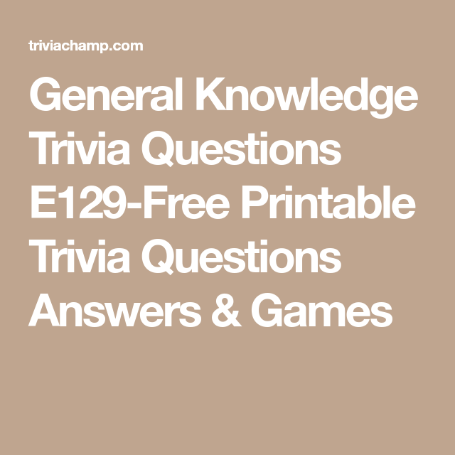 General Knowledge Trivia Questions E129-Free Printable ...