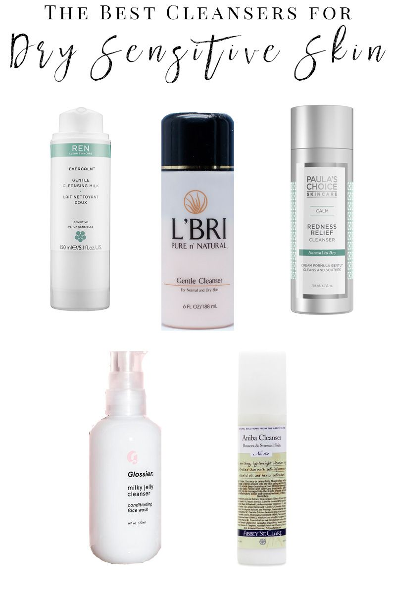 Best Facial Cleansers For Sensitive Dry Skin Favorite Face Wash Products Dry Sensitive Skin Best Facial Cleanser Sensitive Skin Care