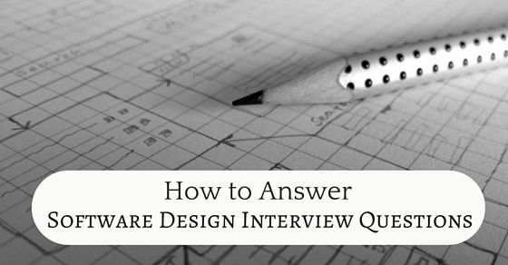 Best Tips To Answer Software Design Interview Questions Software Design This Or That Questions Interview Questions