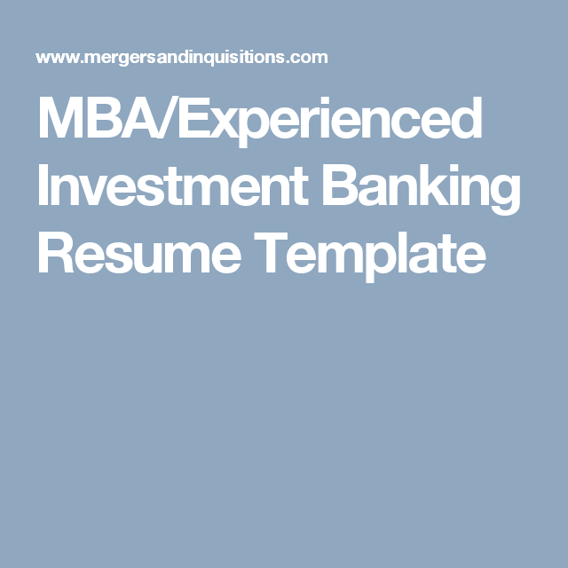 Investment Banking Resume Template Mbaexperienced Investment Banking Resume Template  Career