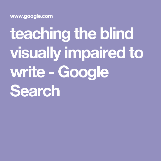Teaching The Blind Visually Impaired To Write