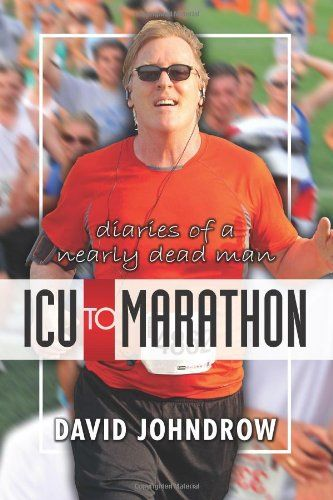 ICU to Marathon: Diaries of a Nearly Dead Man by David S. Johndrow http://www.amazon.com/dp/1494403927/ref=cm_sw_r_pi_dp_W8xuub1BTTMYS