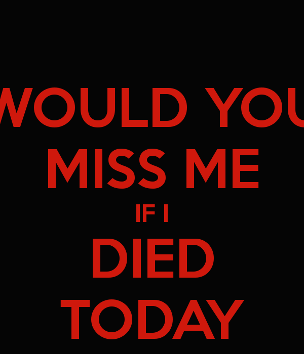 If I Died Today If I Die Quotes Today