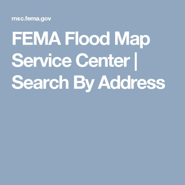 Fema Flood Map Service Center Search By Address Flood Map Flood Service