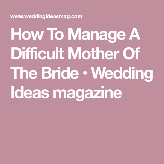 faaad9e824e The Ultimate Mother of the Bride to-do List