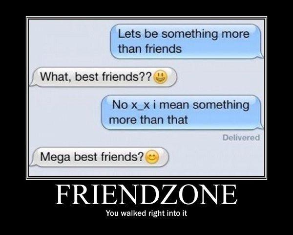 Mega Best Friends Hilarious Friend Zone Memes Friendzone Message For Best Friend Funny Text Messages