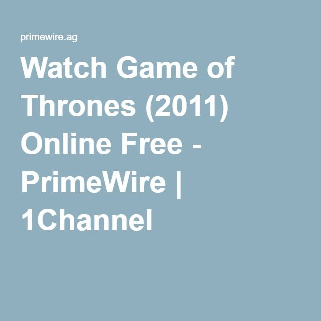 Watch Game of Thrones (2011) Online Free - PrimeWire | 1Channel ...