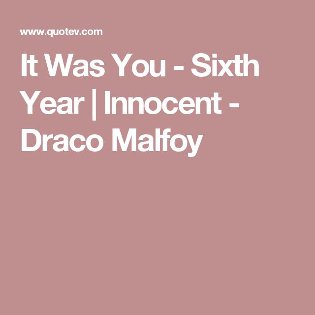 It Was You - Sixth Year | Life | Draco malfoy, Draco