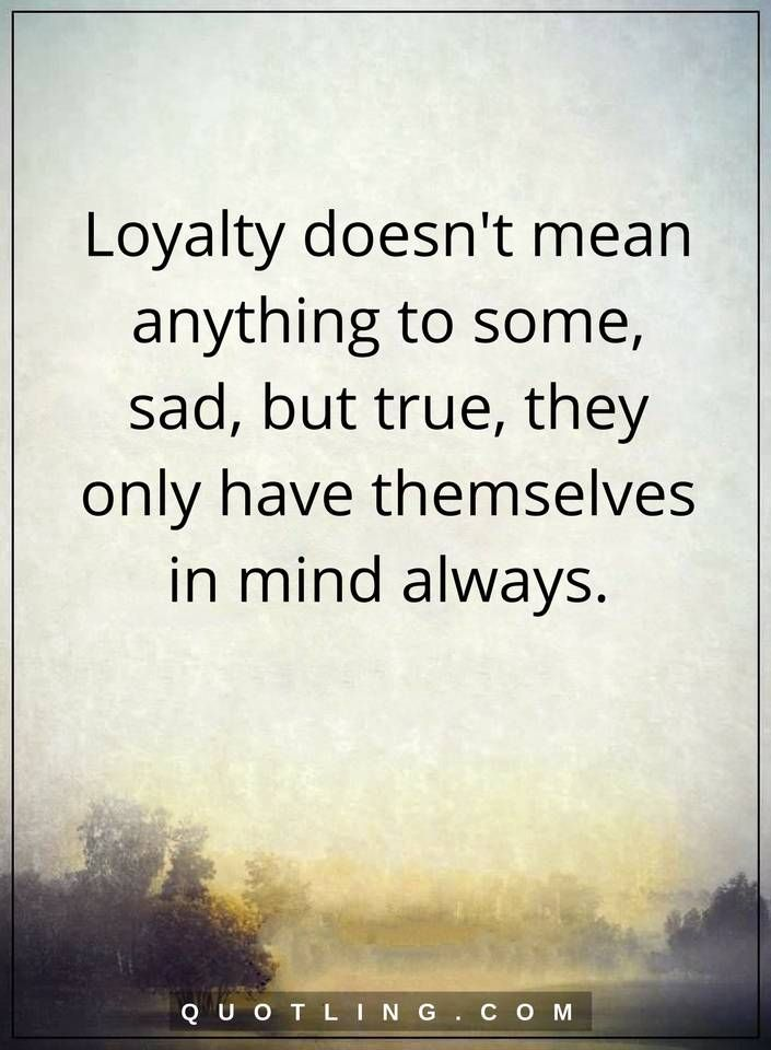 Loyalty Quotes loyalty quotes | Loyalty Quotes | Loyalty quotes, Quotes, Loyalty Loyalty Quotes