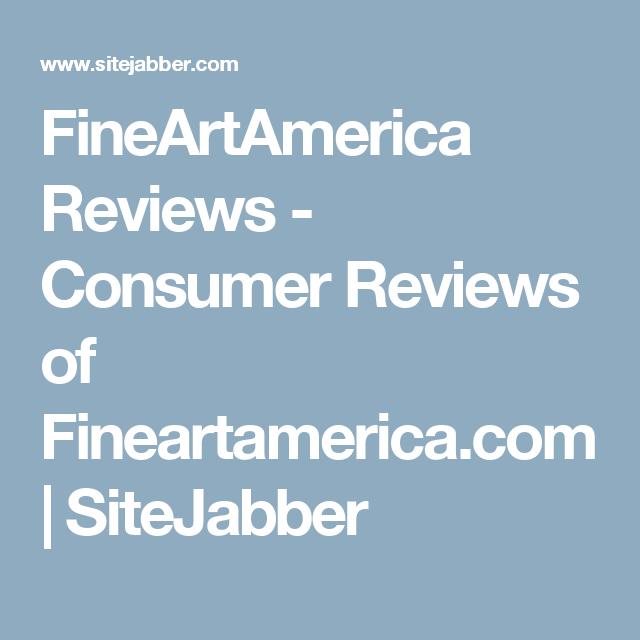 FineArtAmerica Reviews - Consumer Reviews of Fineartamerica com